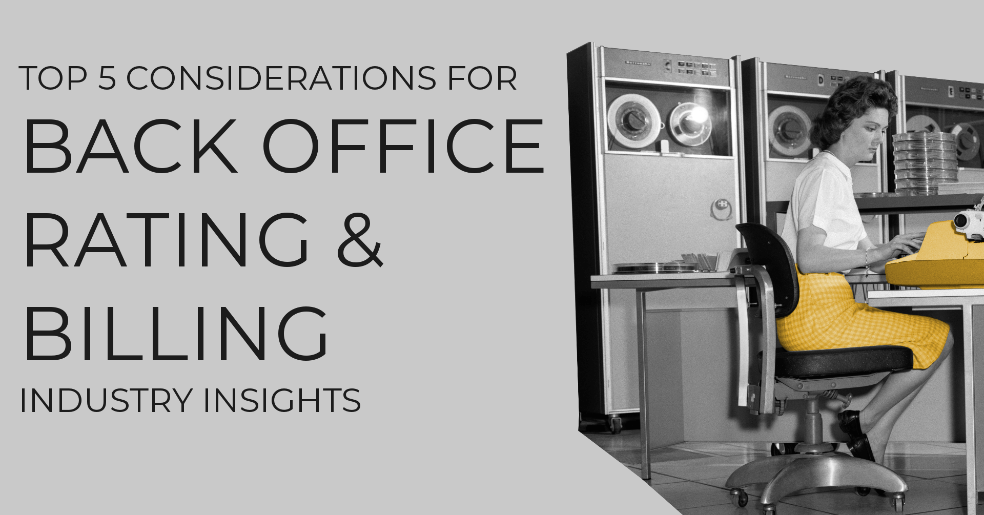 Top 5 Mission Critical Considerations for Back Office Usage Rating & Billing Solutions