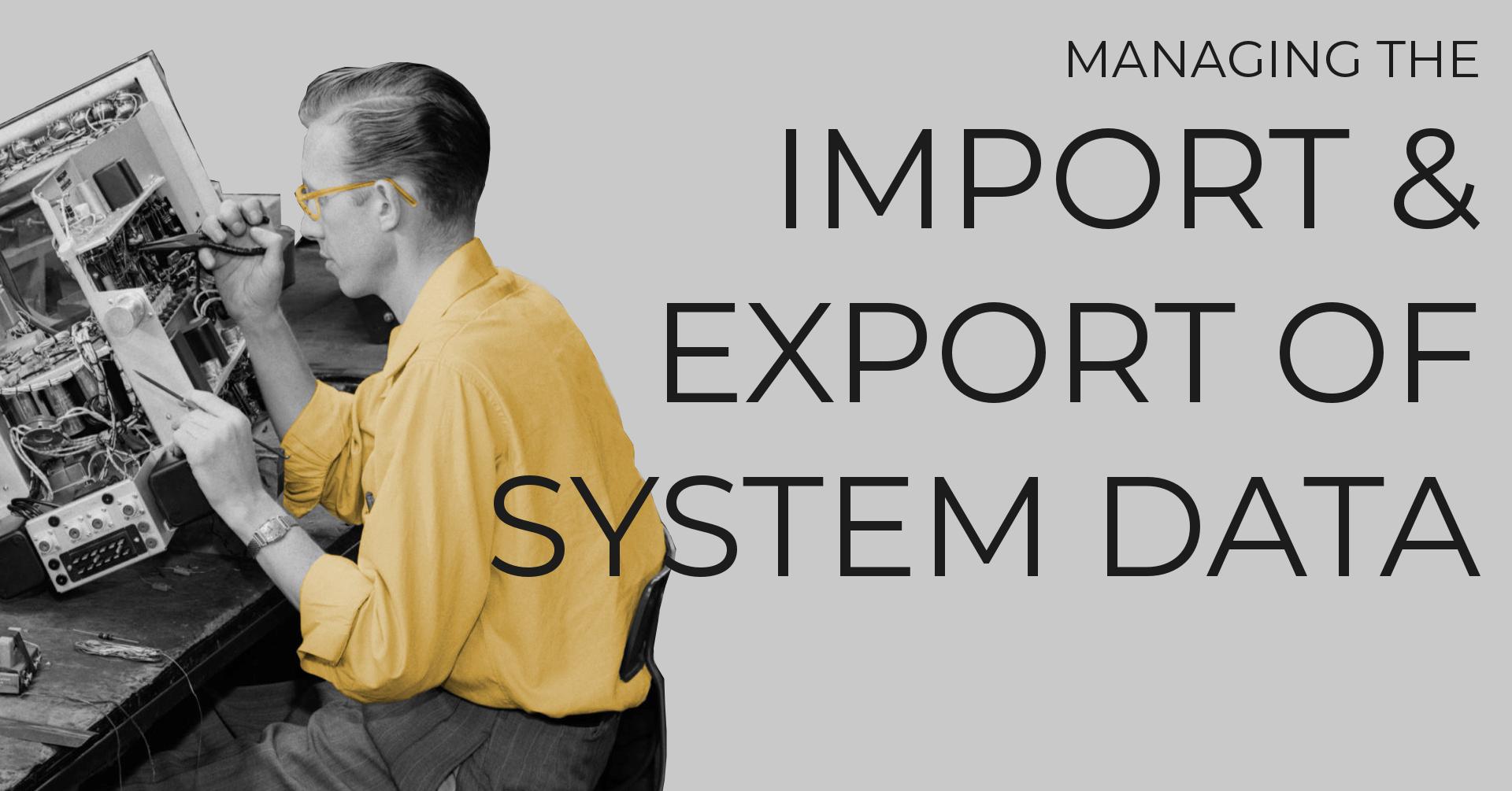 Managing Import/Export of Data