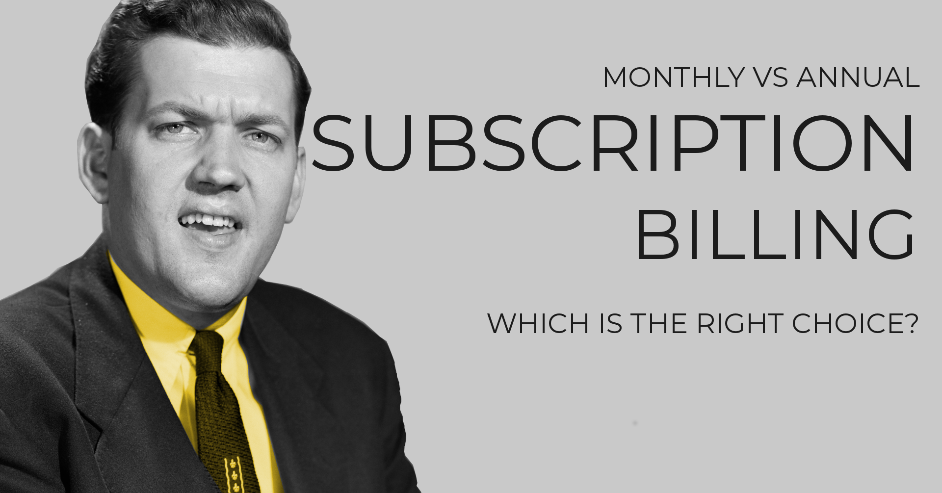Monthly vs Annual Subscription Billing - Which is the right choice?