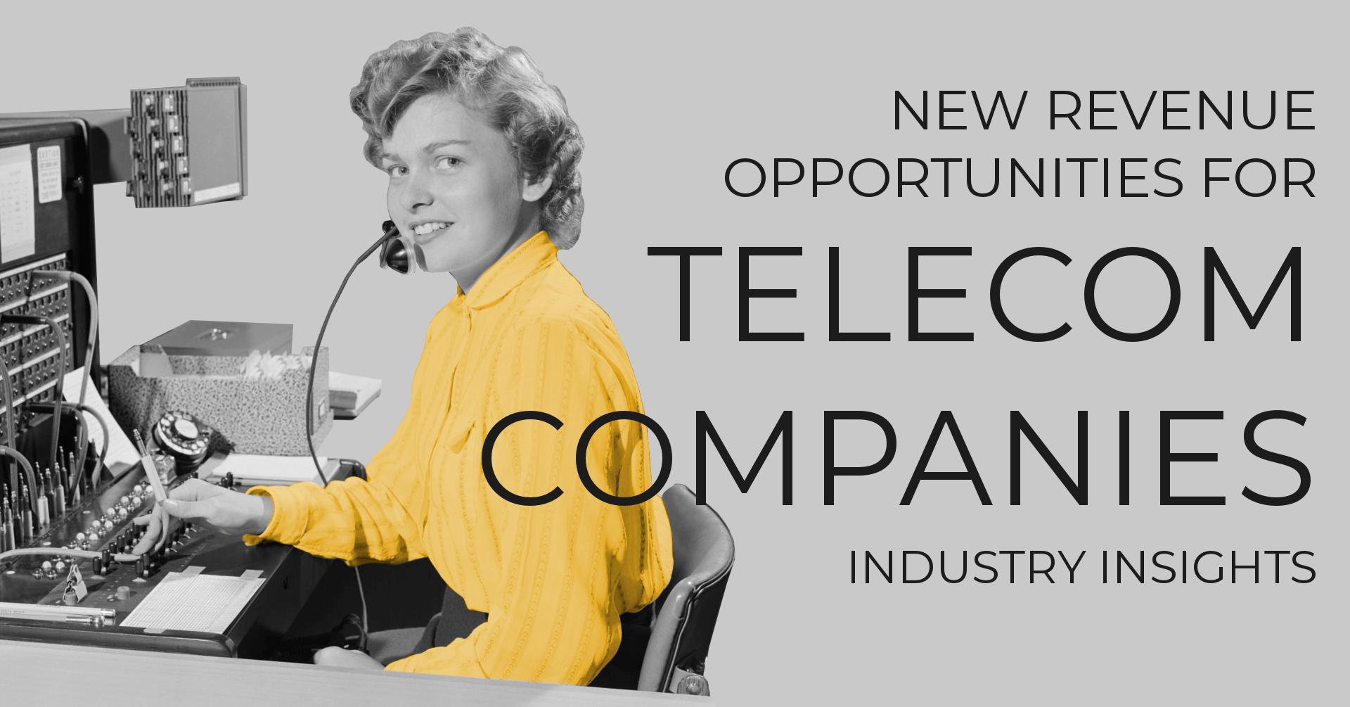 New Revenue Opportunities for Telecom Companies