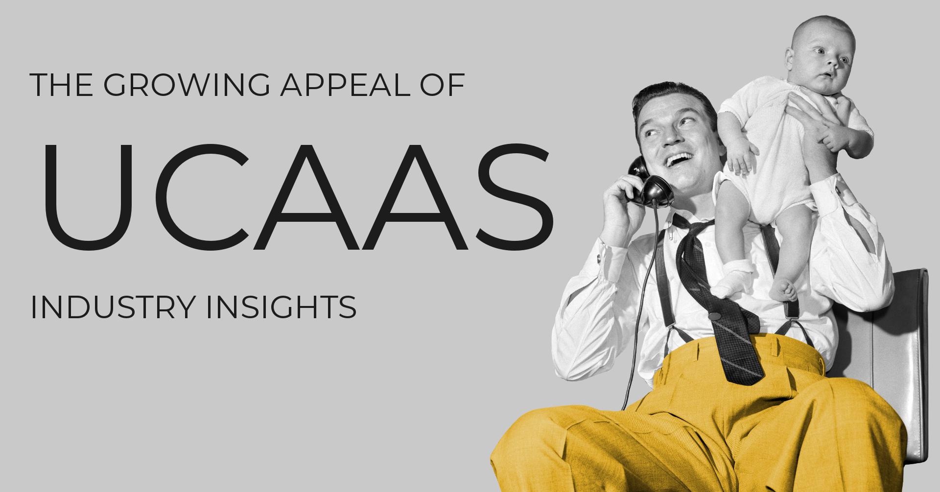 The Growing Appeal of UCaaS