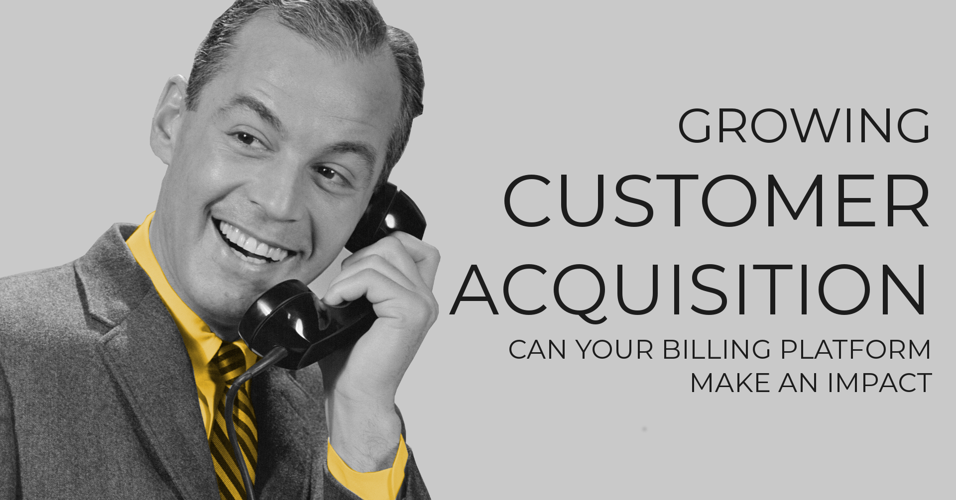 Growing Customer Acquisition: Can Your Billing Platform Make an Impact?