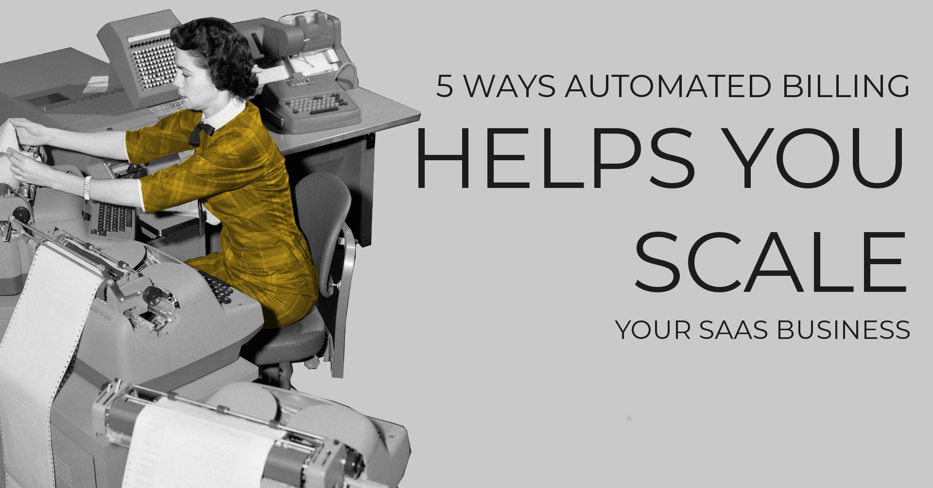 5 ways automated billing helps you scale your SaaS business