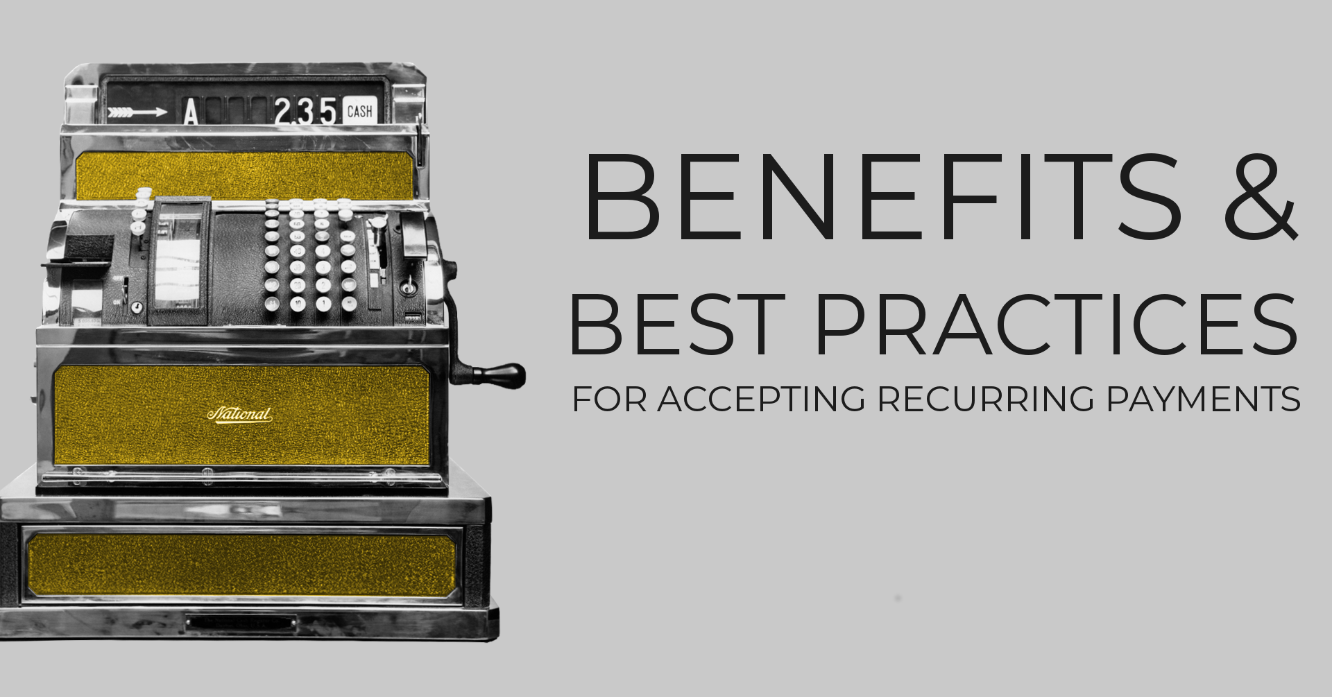 Benefits & Best Practices For Accepting Recurring Payments