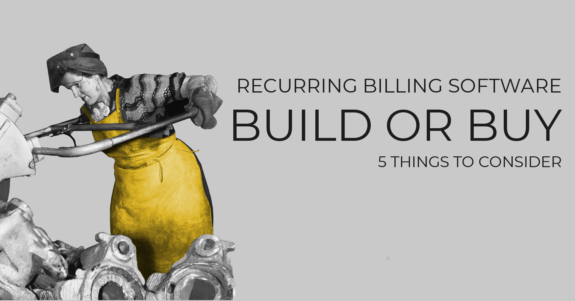 Build Or Buy Your Recurring Billing Software:  5 Things To Consider