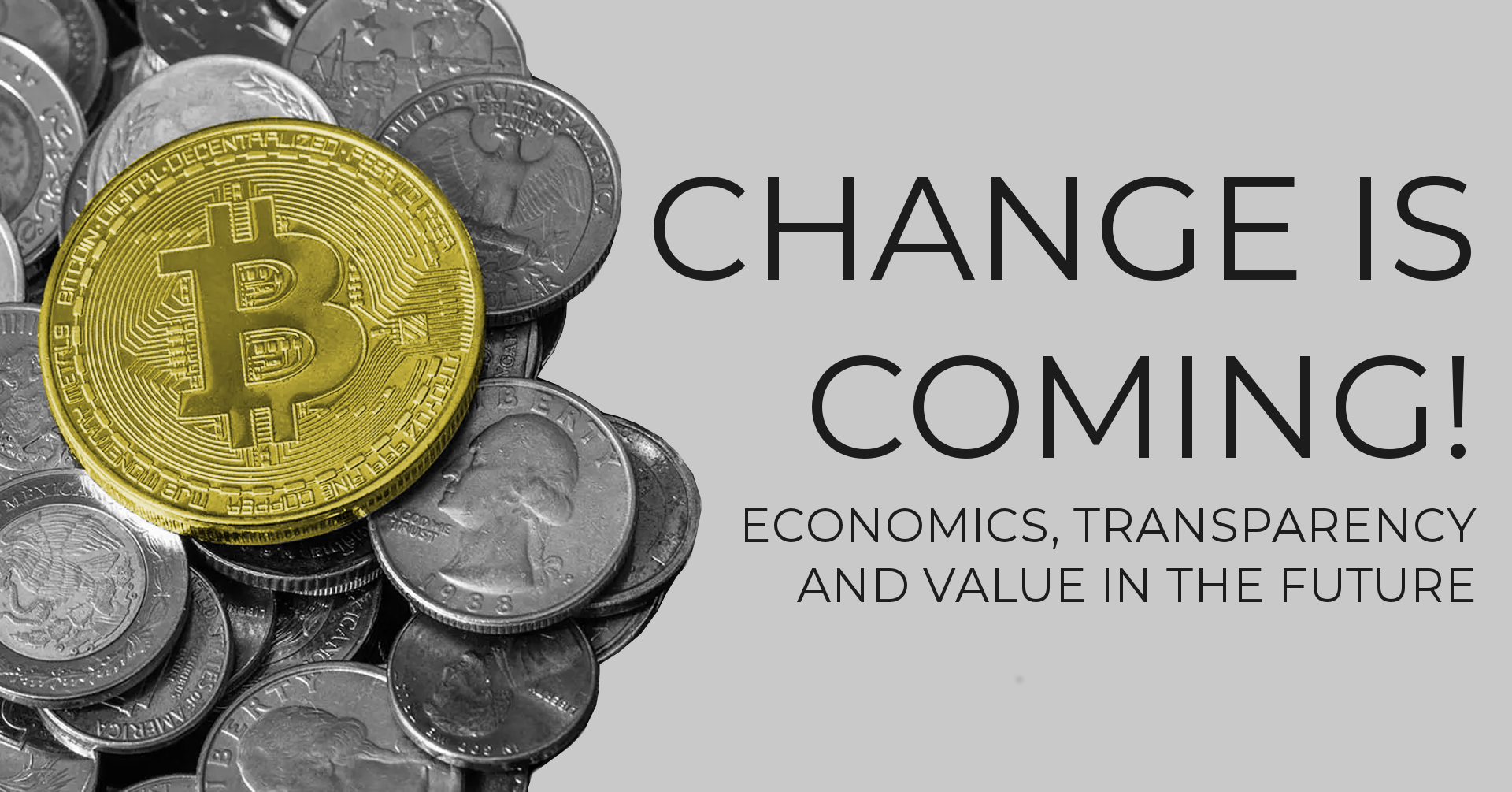 Change Is Coming! - Economics, Transparency And The Value In The Future
