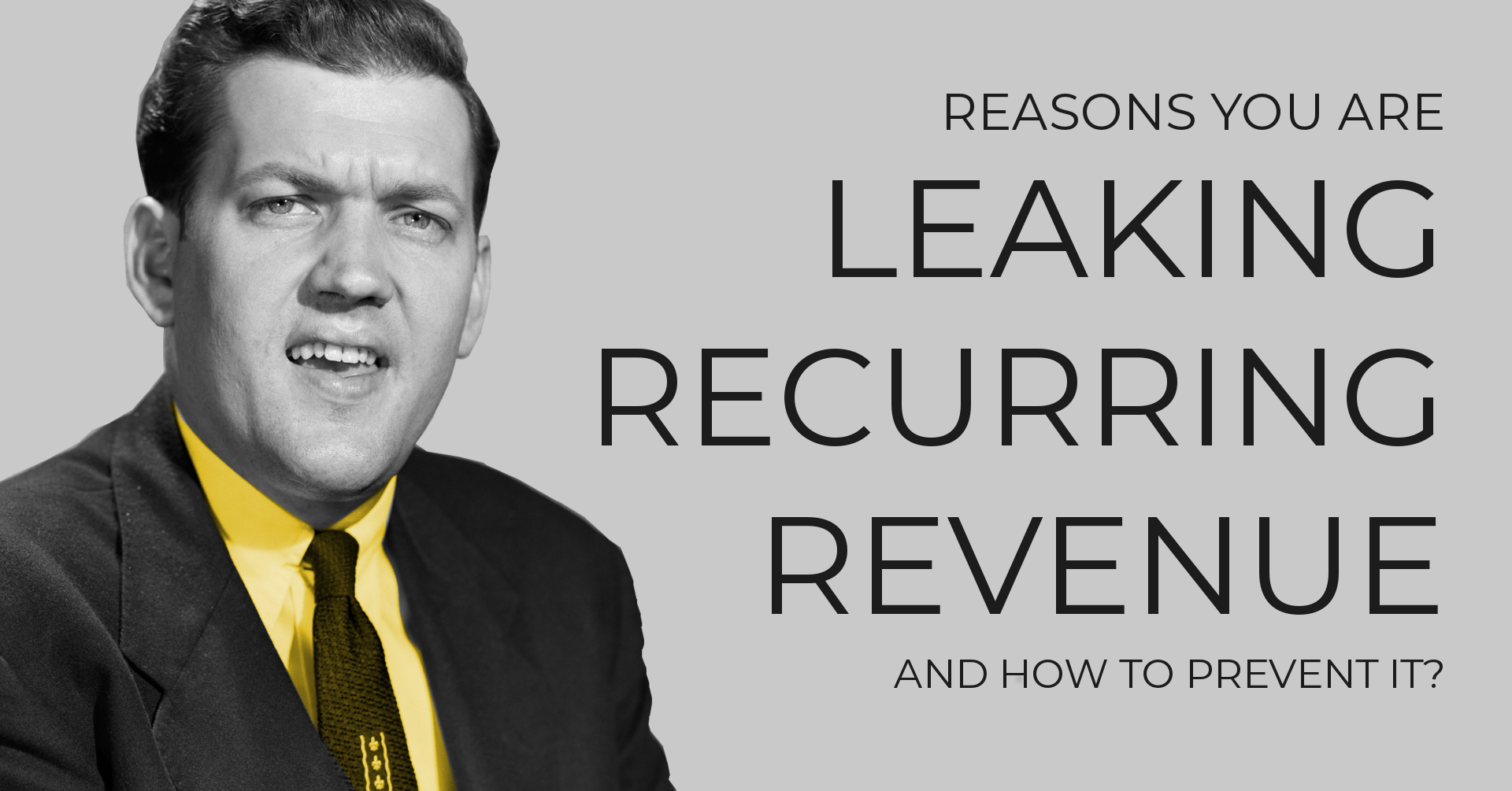 Reasons You are Leaking Recurring Revenue and How to Prevent it
