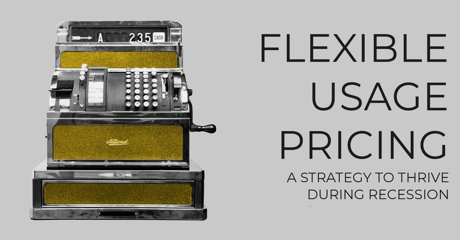 Flexible usage pricing. A strategy to thrive during recession